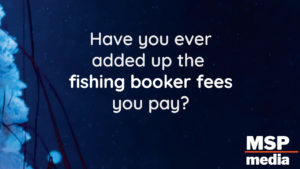 Fishing Booker commissions add up